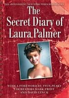 The secret history of twin peaks ebook by mark frost the secret diary of laura palmer ebook by jennifer lynch fandeluxe Ebook collections