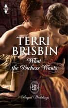What the Duchess Wants ebook by Terri Brisbin