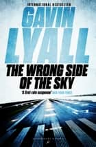 The Wrong Side of the Sky ebook by Gavin Lyall