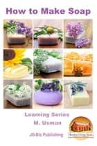 How to Make Soap ebook by M. Usman