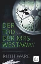 Der Tod der Mrs Westaway - Thriller ebook by Ruth Ware, Stefanie Ochel