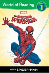The Amazing Spider-Man: This is Spider-Man (Level 1 Reader) ebook by Disney Book Group