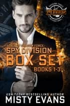 SEALs of Shadow Force: Spy Division Box Set Books 1-3 - Three Thrilling SEAL Novels of Romantic Suspense ebooks by Misty Evans