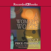 A Woman's Worth audiobook by Tracy Price-Thompson