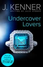 Undercover Lovers ebook by Julie Kenner