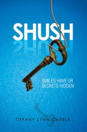SHUSH ebook by Tiffany Lynn Carels