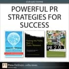 Powerful PR Strategies for Success (Collection) ebook by Brian Solis, Deirdre K. Breakenridge