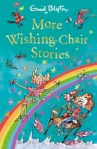 More Wishing-Chair Stories - Book 3 eBook by Enid Blyton