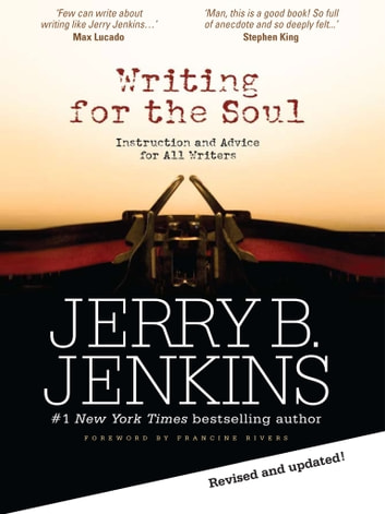Writing for the Soul: Instruction and Advice from an Extraordinary Writing Life ebook by Jerry B. Jenkins