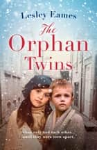 The Orphan Twins ebook by Lesley Eames