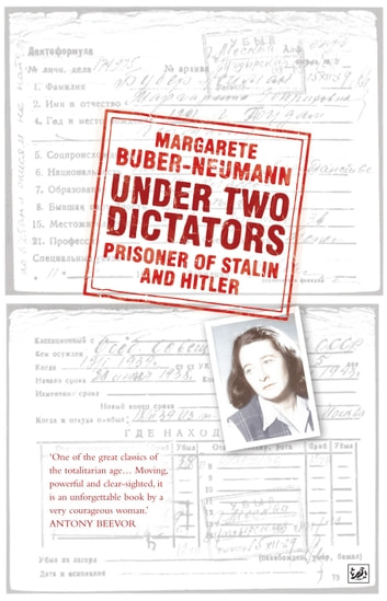 Under Two Dictators: Prisoner of Stalin and Hitler - With an introduction by Nikolaus Wachsmann ebook by Margarete Buber-Neumann