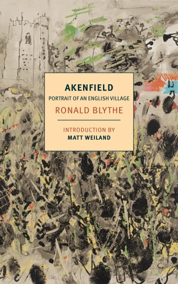 Akenfield - Portrait of an English Village ebook by Ronald Blythe