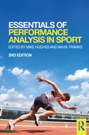 Essentials of Performance Analysis in Sport - second edition ebook by Mike Hughes,Ian Franks
