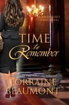 Time to Remember (Ravenhurst Series, #3) A New Adult Time Travel Romance ebook by Lorraine Beaumont