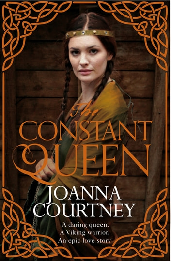 The Constant Queen: Queens of Conquest 2 ebook by Joanna Courtney