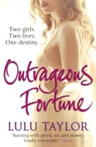 Outrageous Fortune ebook by Lulu Taylor