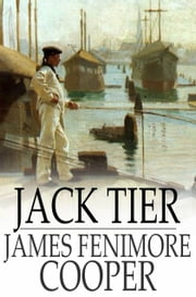 Jack Tier - Or, The Florida Reef ebook by James Fenimore Cooper