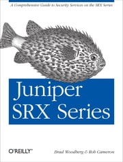 Juniper SRX Series ebook by Brad Woodberg,Rob Cameron