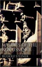 Mystics of the renaissance ebook by Rudolf Steiner