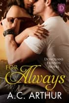 For Always (A Donovan Friends Novel) ebook by AC Arthur