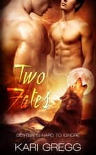 Two Fates ebook by Kari Gregg