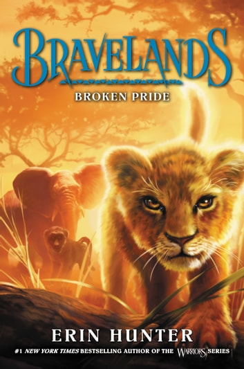 Bravelands #1: Broken Pride ebook by Erin Hunter