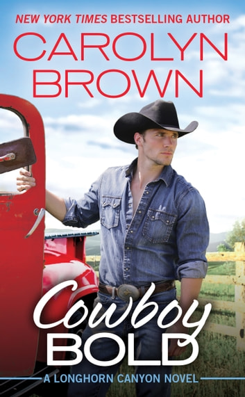 Cowboy Bold ebook by Carolyn Brown