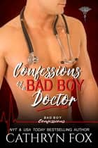 Confessions of a Bad Boy Doctor ebook by Cathryn Fox