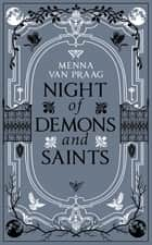 Night of Demons & Saints ebook by Menna van Praag