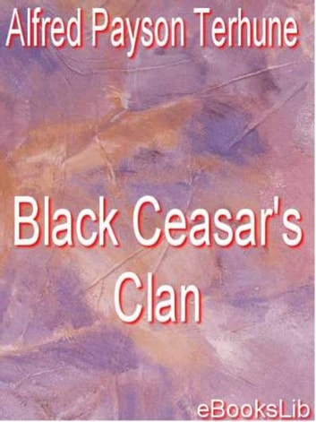 Black Ceasar's Clan ebook by Alfred Payson Terhune