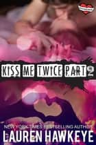 Kiss Me Twice (Part 2) ebook by