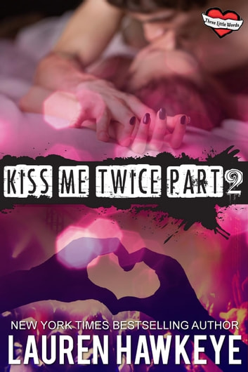 Kiss Me Twice (Part 2) ebook by Lauren Hawkeye