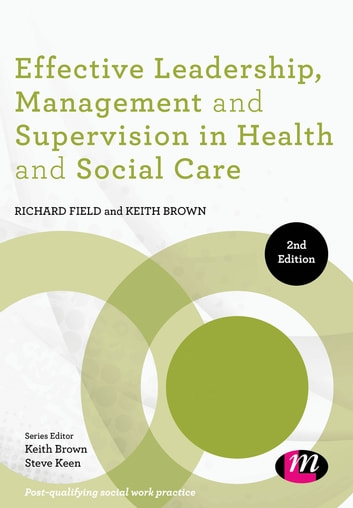 Effective leadership management and supervision in health and effective leadership management and supervision in health and social care ebook by dr richard fandeluxe Choice Image