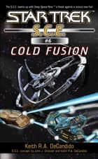 Cold Fusion ebook by Keith R. A. DeCandido