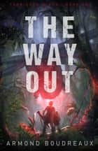 The Way Out ebook by Armond Boudreaux