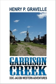 Garrison Creek ebook by Henry P. Gravelle