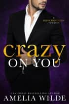 Crazy on You ebook by Amelia Wilde