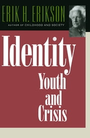 Identity: Youth and Crisis ebook by Erik H. Erikson