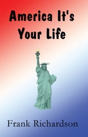 America It's Your Life ebook by Frank Richardson