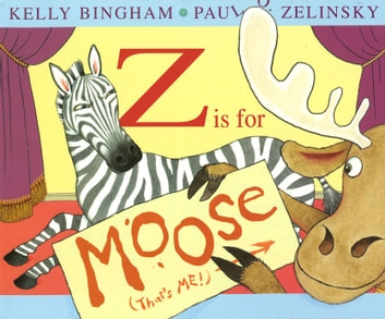 Z is for Moose ebook by Kelly L Bingham