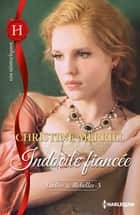 Indocile fiancée - T3 - Ladies & Rebelles ebook by Christine Merrill