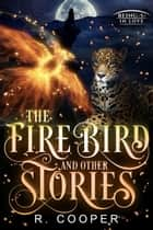 The Firebird and Other Stories ebook by