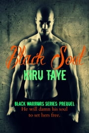 Black Soul (Black Warriors series: Prequel) ebook by Kiru Taye