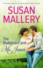 The Bodyguard and Ms. Jones e-kirjat by Susan Mallery