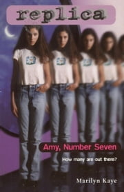 Amy Number Seven (Replica #1) ebook by Marilyn Kaye