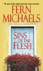 Sins of the Flesh ebook by Fern Michaels