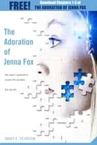 The Adoration of Jenna Fox: Chapters 1-5 ebook by Mary E. Pearson