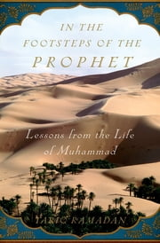 In the Footsteps of the Prophet - Lessons from the Life of Muhammad ebook by Tariq Ramadan