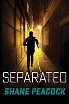 Separated (7 Prequels) ebook by Shane Peacock