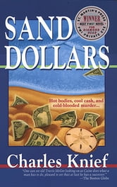 Sand Dollars - Hot Bodies, Cool Cash, and Cold-Blooded Murder... ebook by Charles Knief